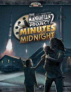 The Manhattan Project 2 : Minutes to Midnight
